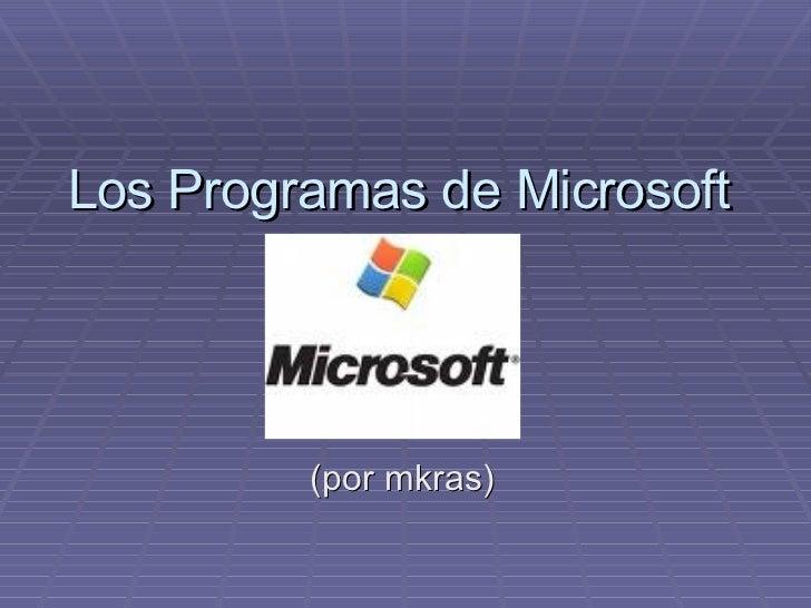 Los Programas de Microsoft (por mkras)