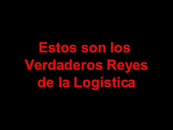 Los Reyes de la Logistica