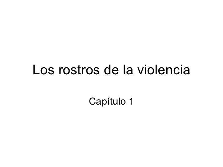 Los rostros de la violencia Capítulo 1