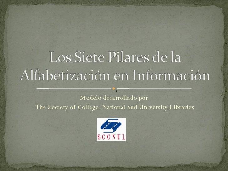 Modelo desarrollado por  The Society of College, National and University Libraries