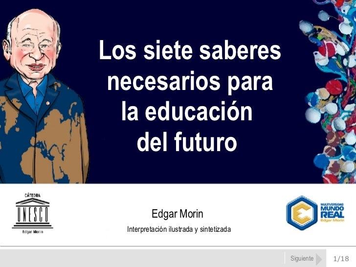 Edgar Morin: Los siete saberes necesarios a la educación del futuro