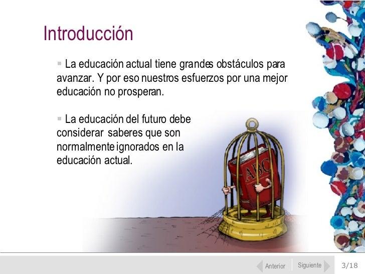 Los siete saberes necesarios para la educacion del futuro Edgar-morin-los-siete-saberes-necesarios-a-la-educacin-del-futuro-3-728