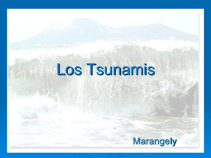 Los Tsunamis Marangely