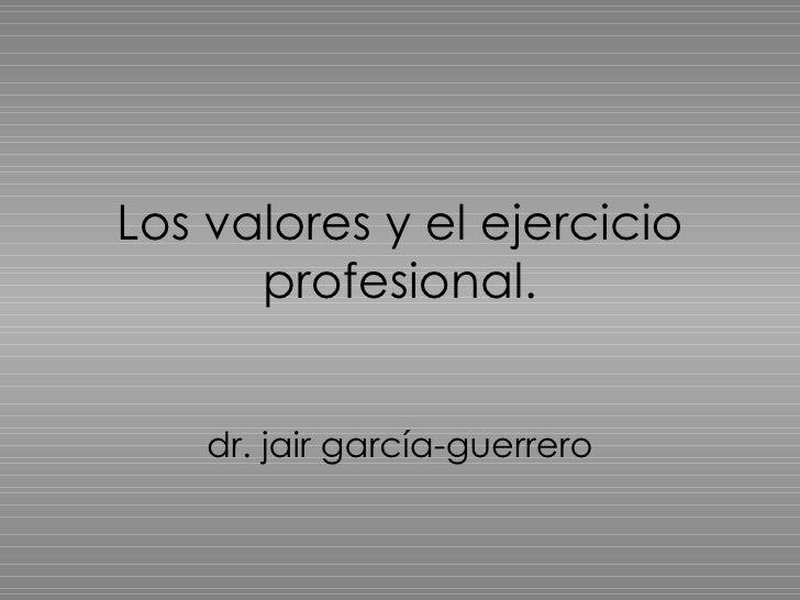 Los Valores Y El Ejercicio Profesional
