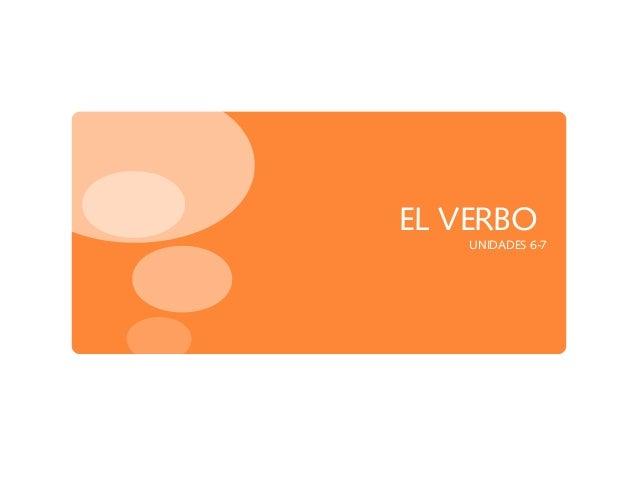 EL VERBOUNIDADES 6-7