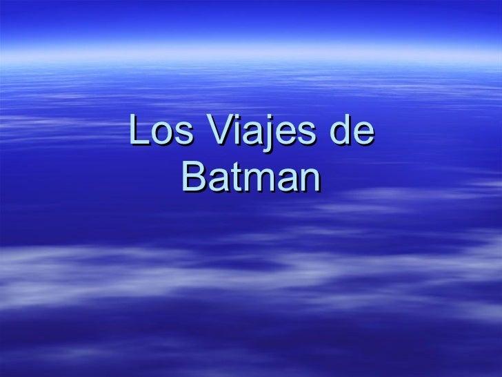Los Viajes de Batman