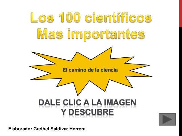 El camino de la ciencia Elaborado: Grethel Saldivar Herrera
