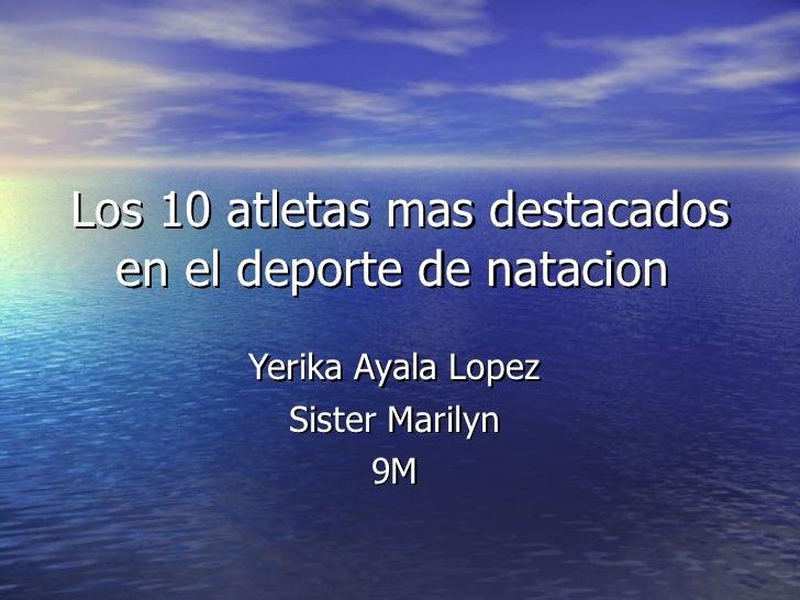 Los 10 atletas mas destacados en el deporte de natacion  Yerika Ayala Lopez  Sister Marilyn  9M