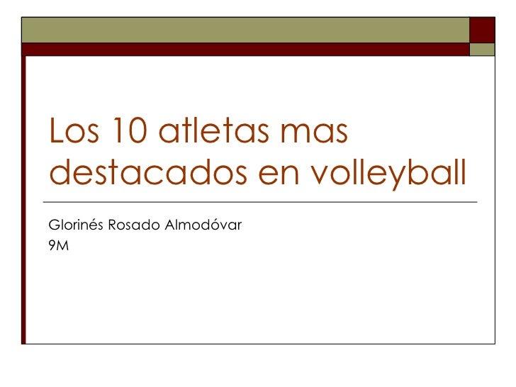Los 10 atletas mas destacados en volleyball Glorinés Rosado Almodóvar 9M
