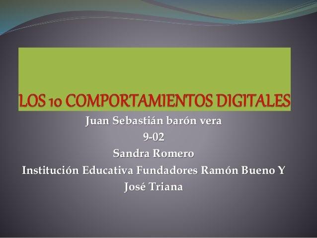 Juan Sebastián barón vera 9-02 Sandra Romero Institución Educativa Fundadores Ramón Bueno Y José Triana