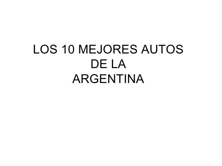 LOS 10 MEJORES AUTOS DE LA ARGENTINA