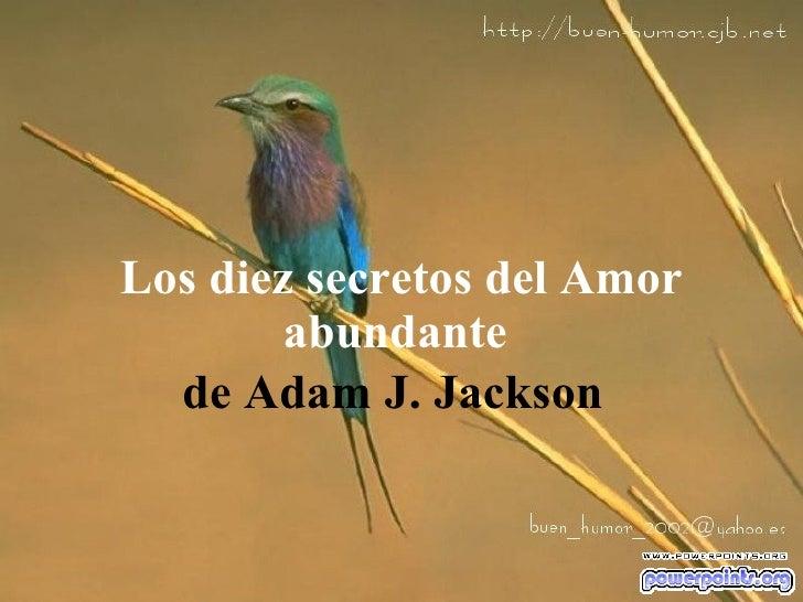 Los diez secretos del Amor abundante   de Adam J. Jackson