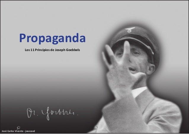 PropagandaLos 11 Principios de Joseph Goebbels
