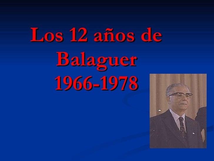 Los 12 años de Balaguer 1966-1978