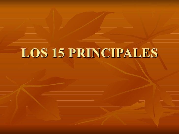 LOS 15 PRINCIPALES