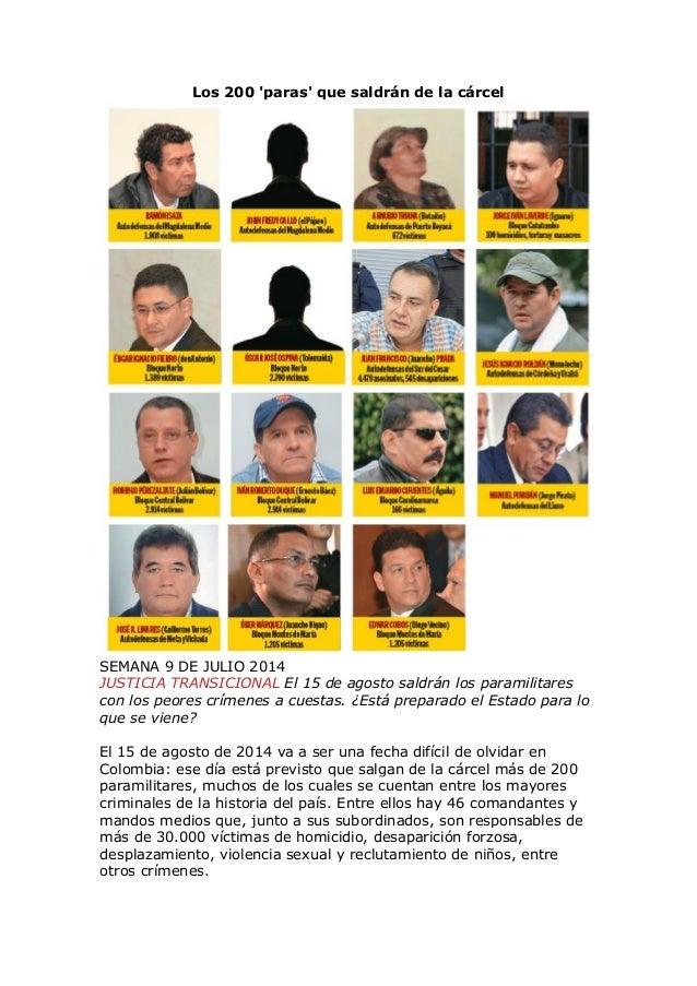 Los 200 'paras' que saldrán de la cárcel SEMANA 9 DE JULIO 2014 JUSTICIA TRANSICIONAL El 15 de agosto saldrán los paramili...