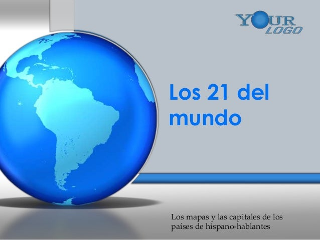 Los 21 del mundo  Los mapas y las capitales de los países de hispano-hablantes