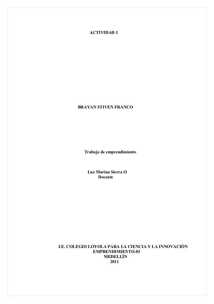 ACTIVIDAD 1       BRAYAN STIVEN FRANCO          Trabajo de emprendimiento           Luz Marina Sierra O                Doc...