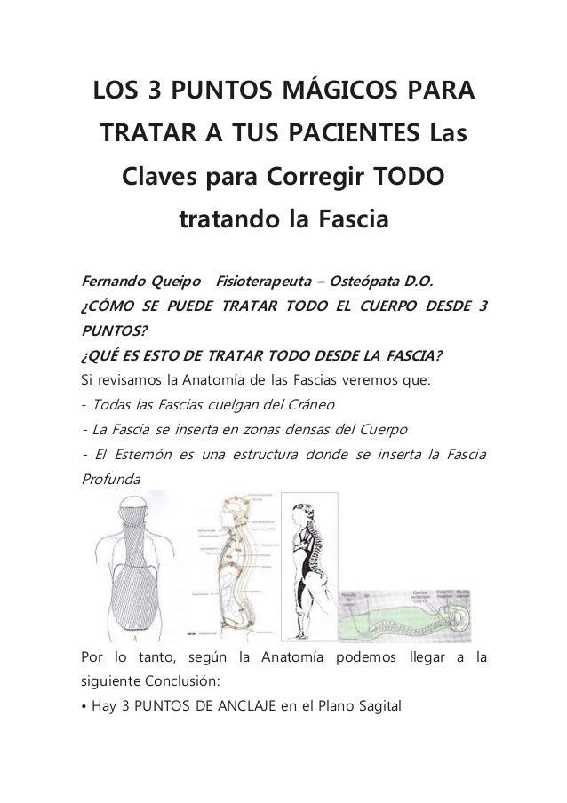 LOS 3 PUNTOS MÁGICOS PARA  TRATAR A TUS PACIENTES Las  Claves para Corregir TODO  tratando la Fascia  Fernando Queipo Fisi...