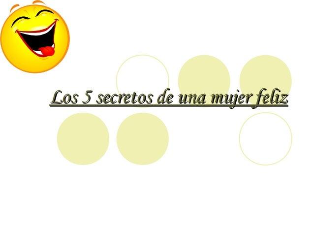 Los 5 secretos de una mujer felizLos 5 secretos de una mujer feliz