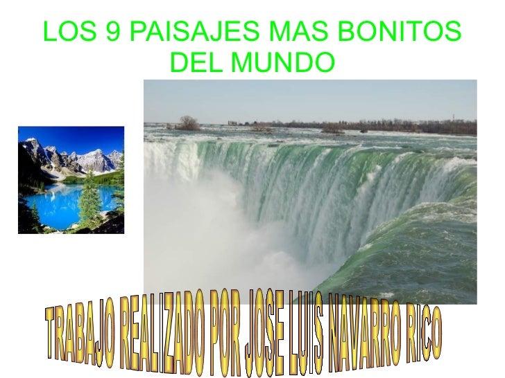 LOS 9 PAISAJES MAS BONITOS         DEL MUNDO