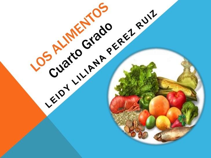 LOS ALIMENTOS La alimentación es un proceso diario,necesario     y   esencial     para    elmantenimiento de la vida y el ...