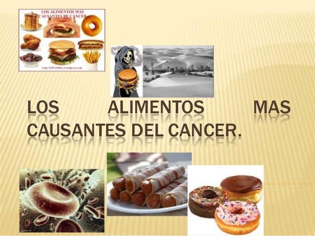 LOS ALIMENTOS MAS CAUSANTES DEL CANCER.