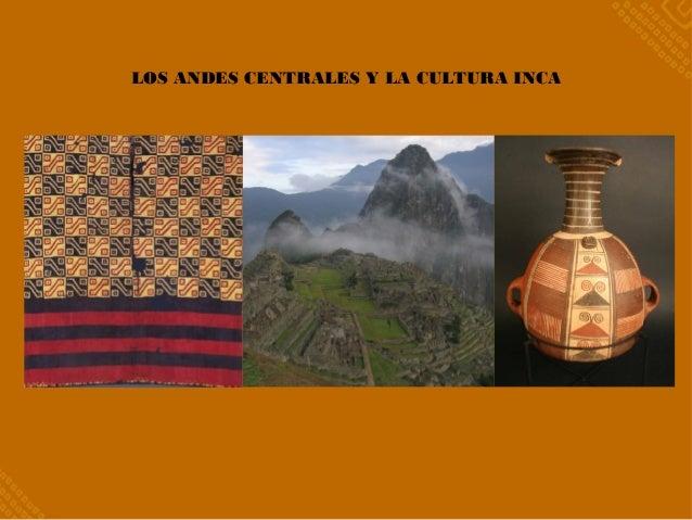 LOS ANDES CENTRALES Y LA CULTURA INCA
