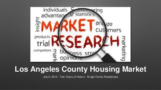 Los Angeles County Housing Market July 9, 2014 - Two Years of History - Single Family Residences