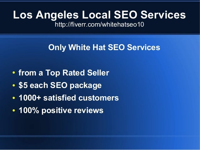 Los Angeles Local SEO Services http://fiverr.com/whitehatseo10  Only White Hat SEO Services ●  from a Top Rated Seller  ● ...