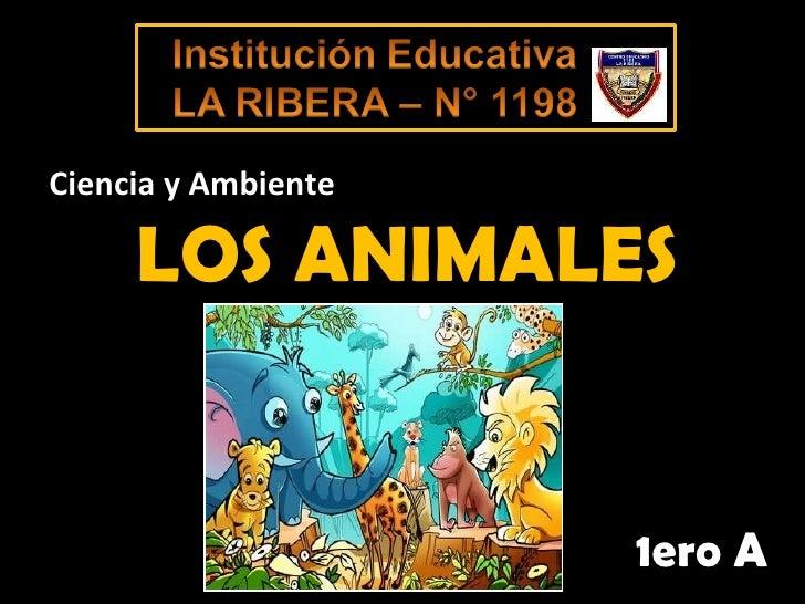 LOS ANIMALES 1ero A Ciencia y Ambiente
