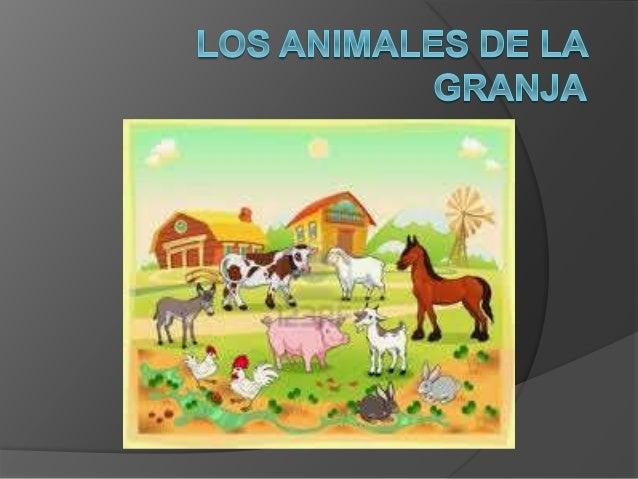 ¿Saben cuáles son los animales de la granja?. Ellos son: la vaca, el toro, el ternero, la cabra, el chivo, el cerdo, el le...