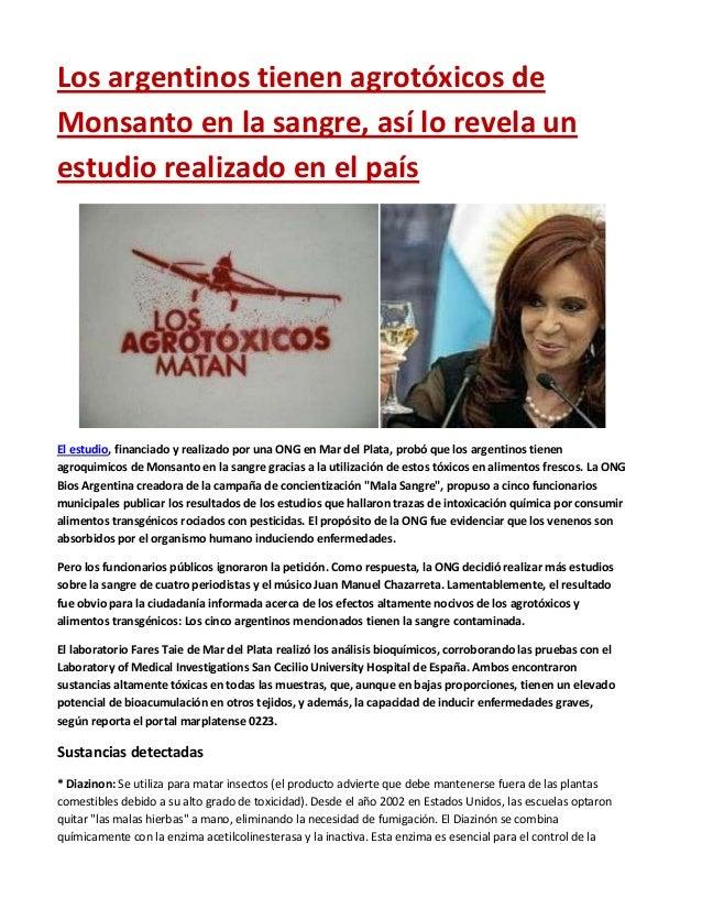 Los argentinos tienen agrotóxicos de Monsanto en la sangre, así lo revela un estudio realizado en el país  El estudio, fin...