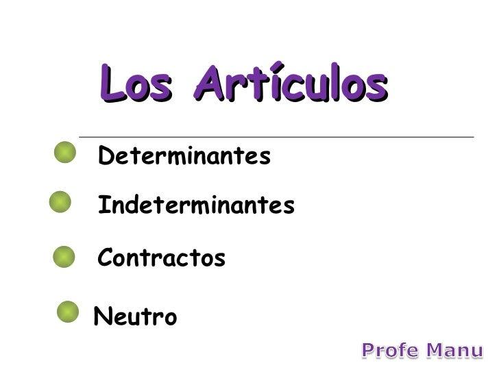 Determinantes Los Artículos Indeterminantes Contractos Neutro