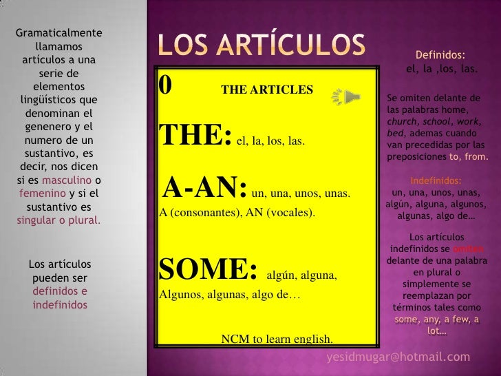 Gramaticalmente     llamamos  artículos a una                                                Definidos:      serie de     ...