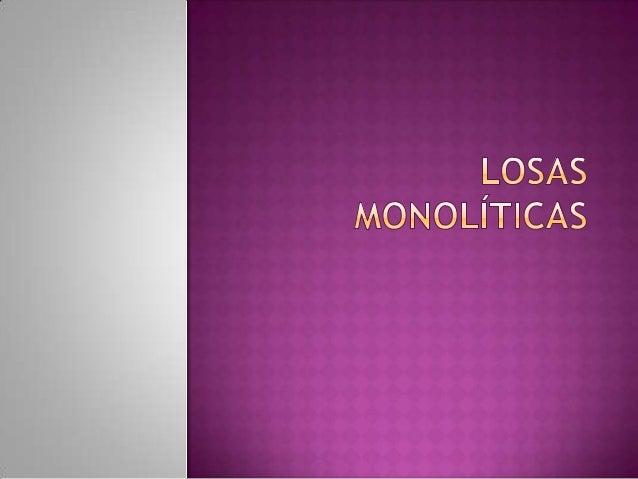 Losas monolíticas