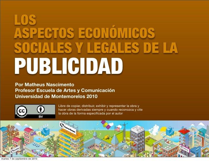 LOS           ASPECTOS ECONÓMICOS           SOCIALES Y LEGALES DE LA           PUBLICIDAD            Por Matheus Nasciment...