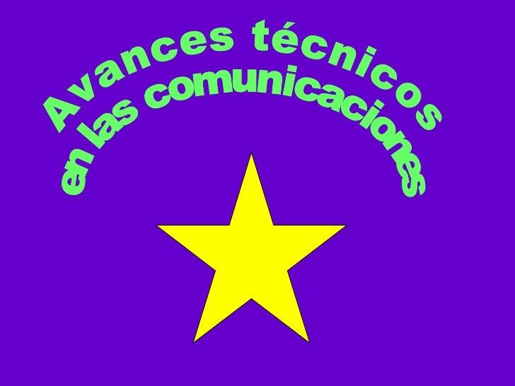 Avances técnicos en las comunicaciones