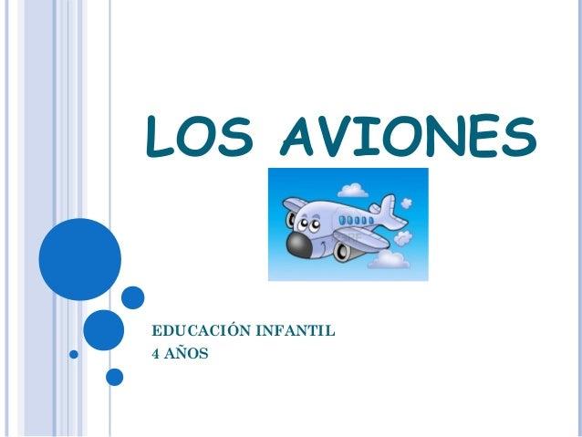 LOS AVIONES EDUCACIÓN INFANTIL 4 AÑOS