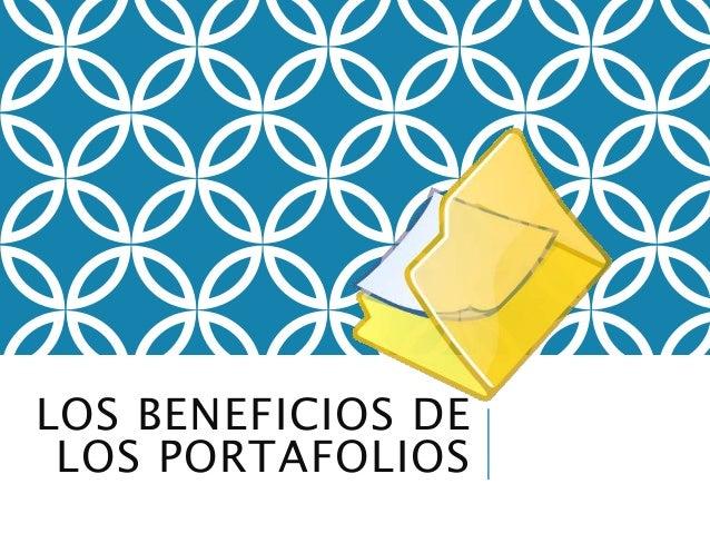 LOS BENEFICIOS DE LOS PORTAFOLIOS