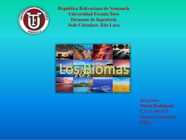 República Bolivariana de Venezuela Universidad Fermín Toro Decanato de Ingeniería Sede Cabudare. Edo Lara Integrante: Vict...