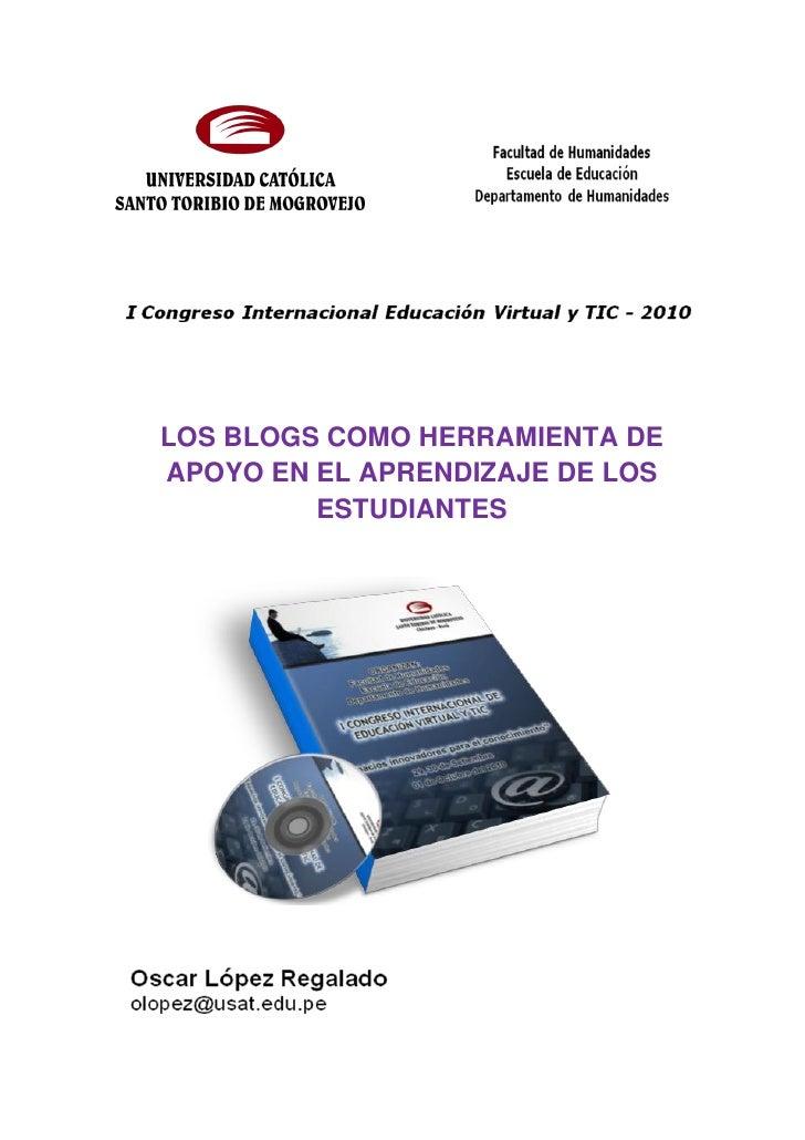 LOS BLOGS COMO HERRAMIENTA DE APOYO EN EL APRENDIZAJE DE LOS          ESTUDIANTES