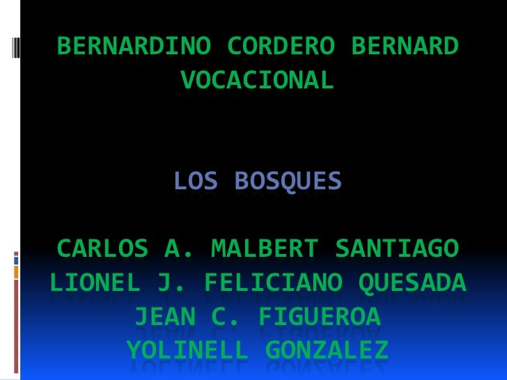 Bernardino Cordero BernardVocacionalLos BosquesCarlos A. Malbert SantiagoLionel J. Feliciano QuesadaJean C. FigueroaYoline...