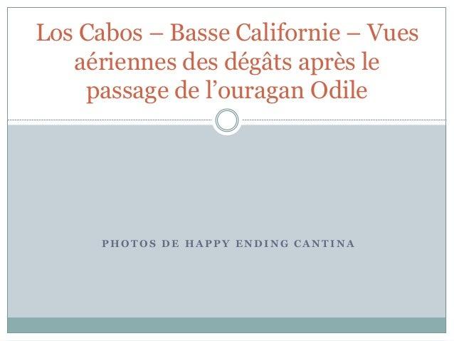 Los Cabos – Basse Californie – Vues  aériennes des dégâts après le  passage de l'ouragan Odile  PHOTOS DE HAPPY ENDING CAN...