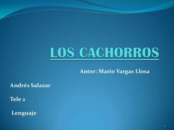 Autor: Mario Vargas LlosaAndrés SalazarTele 2Lenguaje                                             1