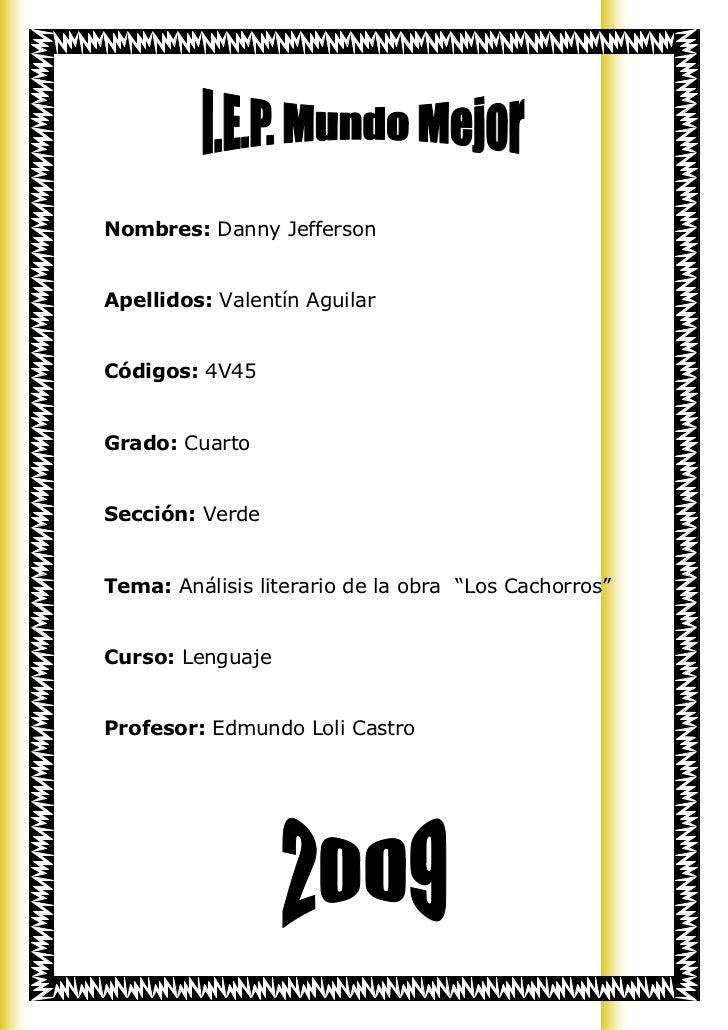 Nombres: Danny Jefferson   Apellidos: Valentín Aguilar   Códigos: 4V45   Grado: Cuarto   Sección: Verde   Tema: Análisis l...