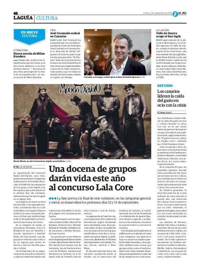 40 martes, 2 de septiembre de 2014 g EL DÍA  LAGUÍA  CULTURA  EN BREVE  CINE  LA LAGUNA CULTURA  José Coronado rodará  en ...