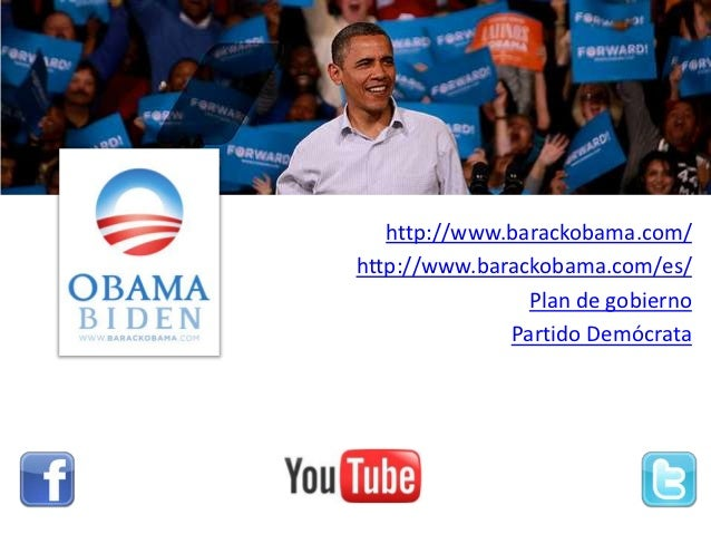 http://www.barackobama.com/http://www.barackobama.com/es/                Plan de gobierno              Partido Demócrata
