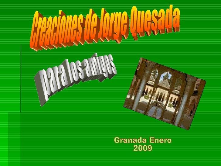 www. laboutiquedelpowerpoint. com Creaciones de Jorge Quesada para los amigos Granada Enero 2009
