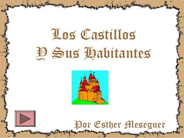 Los CastillosY Sus Habitantes     Por Esther Meseguer